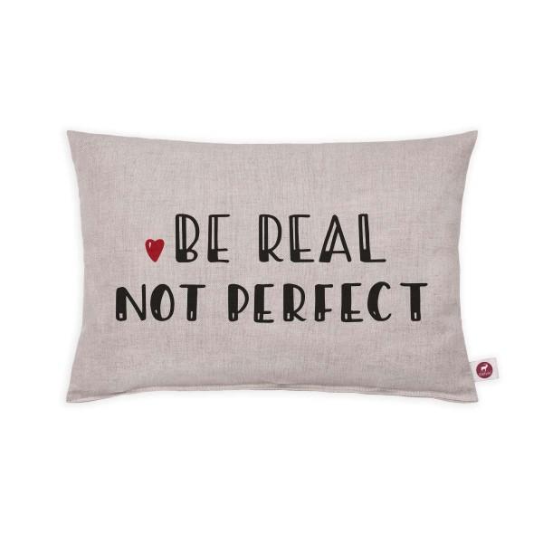 Motivkissen 30x20cm - Be real not perfect